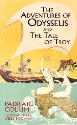 The Adventures of Odysseus and The Tale of Troy, Padraic Colum