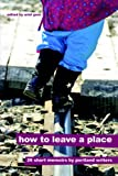 How to Leave a Place (1411663055) by Gore, Ariel