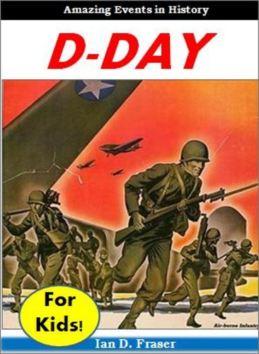 D-Day For Kids! - Amazing Events In History