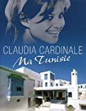 echange, troc Claudia Cardinale - Ma Tunisie
