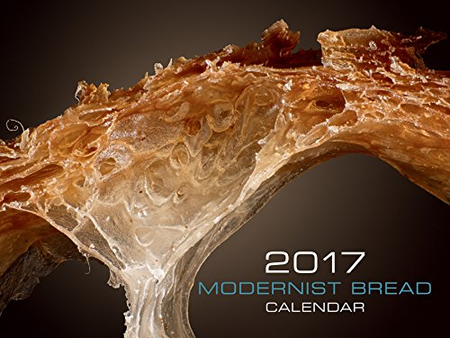 Modernist Bread 2017 Wall Calendar by Nathan Myhrvold