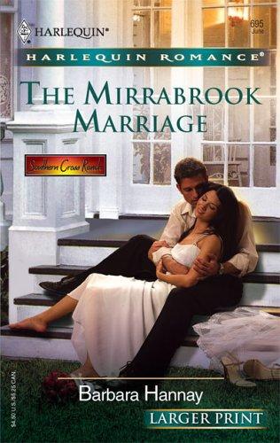 The Mirrabrook Marriage (Harlequin Romance Larger Print), Barbara Hannay