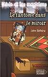 echange, troc John Bellairs - Kévin et les Magiciens, tome 4 : Le Fantôme dans le miroir