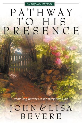 Pathway to His Presence: Removing Barriers to Intimacy with God (Inner Strength Series)