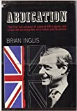 img - for Abdication: The First Full Account of Edward VIII's Agony and Crisis, the Grueling Test of a Nation and its Prince book / textbook / text book