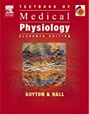Textbook of Medical Physiology: With STUDENT CONSULT Online Access, 11e (Guyton Physiology) (0721602401) by Arthur C. Guyton