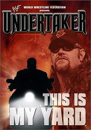 Amazon.com: WWE: Undertaker - This Is My Yard: Undertaker