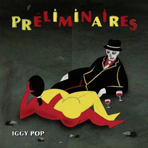 Iggy Pop - Preliminaires (2009) - Zortam Music