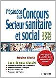 Préparation aux Concours Secteur sanitaire et social - 17e édition - 2014-2015...