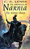 The Silver Chair (The Chronicles of Narnia) (000183181X) by Lewis, C. S.