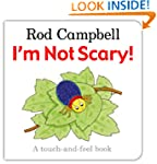 I'm Not Scary! (Touch & Feel)