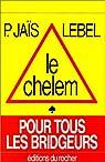 Le Chelem pour tous les bridgeurs par Jais