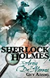 Guy Adams Sherlock Holmes: The Army of Doctor Moreau