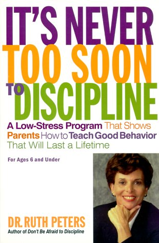 It'S Never Too Soon To Discipline: A Low-Stress Program That Shows Parents How To Teach Good Behavior That Will Last A Lifetime front-776369