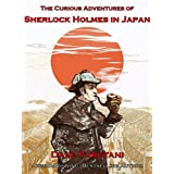 The Curious Adventures of Sherlock Holmes in Japan ~ Dale Furutani