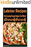 Lobster Recipes: Most Amazing Lobster Recipes Ever Offered