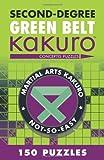 Second-Degree Green Belt Kakuro (Martial Arts Puzzles Series)
