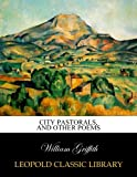 City pastorals, and other poems