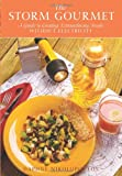 The Storm Gourmet: A Guide to Creating Extraordinary Meals Without Electricity