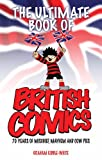 The Ultimate Book of British Comics Graham Kibble-White