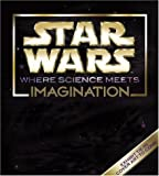 Star Wars - Where Science Meets Imagination
