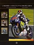 L'Ann�e Grands Prix Moto 2015
