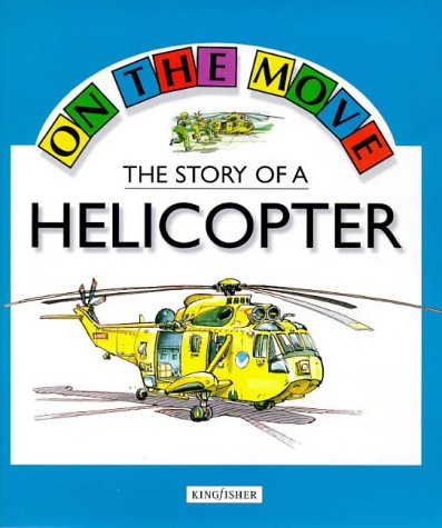 The Story of a Helicopter (On the Move)