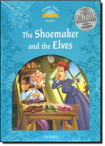 Classic Tales Second Edition: Classic Tales Level 1. the Shoemaker and the Elves: Pack 2nd Edition