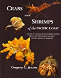 Crabs and Shrimps of the Pacific Coast: A Guide to Shallow-Water Decapods from Southeastern Alaska to the Mexican Border