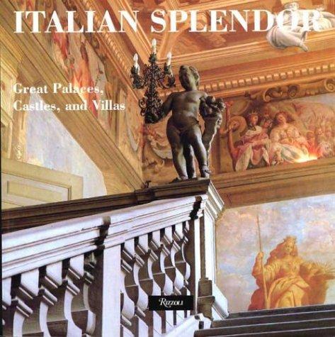 Italian Splendor: Great Castles, Palaces, And Villas