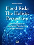 Flood Risk: The Holistic Perspective...