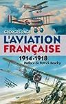 L'aviation Fran�aise 1914-1918 (T�moi...