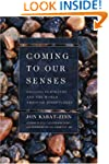 Coming to Our Senses: Healing Ourselv...