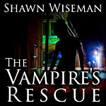 The Vampire's Rescue: Psychics vs. Vampires, Book 2 | Shawn Wiseman