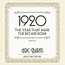 1920: The Year That Made the Decade Roar (       UNABRIDGED) by Eric Burns Narrated by Christopher Lane