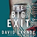 The Big Exit (       UNABRIDGED) by David Carnoy Narrated by R. C. Bray