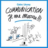 Communication, je me marre !