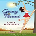 Going Pecans: Holiday Sugar, Book 1 Audiobook by Gina Henning Narrated by Hollie Jackson