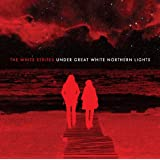 Under Great White Northern Lightspar The White Stripes