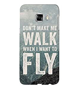 EPICCASE Don't make me walk Mobile Back Case Cover For Samsung C5 (Designer Case)