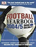 Football Yearbook 2004-5: The Complete Guide to the World Game (1405304774) by Goldblatt, David