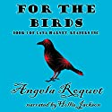For the Birds: Lana Harvey, Reapers Inc., Book 3 Audiobook by Angela Roquet Narrated by Hollie Jackson