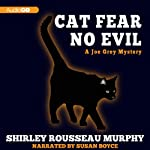 Cat Fear No Evil: A Joe Grey Mystery, Book 9 (       UNABRIDGED) by Shirley Rousseau Murphy Narrated by Susan Boyce