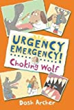 Choking Wolf (Urgency Emergency!) Dosh Archer