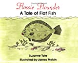 img - for Flossie Flounder: A Tale of Flat Fish book / textbook / text book