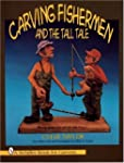 Carving Fishermen and the Tall Tale