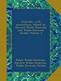 Journals, with annotations. Edited by Edward Waldo Emerson and Waldo Emerson Forbes Volume 3