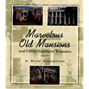 Marvelous Old Mansions: And Other Southern Treasures