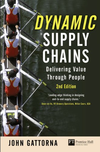 Dynamic Supply Chains:Delivering value through people (Financial Times Series)