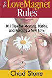 The Love Magnet Rules: 101 Tips for Meeting, Dating, and Keeping a New Love